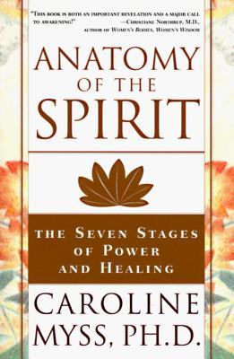 Anatomy of the Spirit By Myss, Caroline