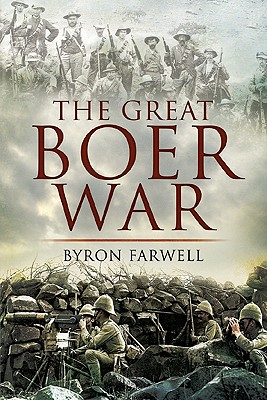 The Great Boer War By Farwell, Byron